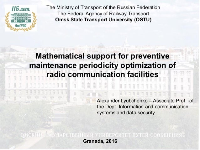 Mathematical support for preventive maintenance periodicity optimization of radio communication facilities The Ministry of...