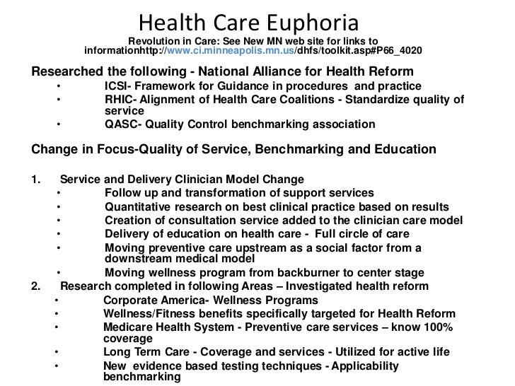Health Care Euphoria                   Revolution in Care: See New MN web site for links to          informationhttp://www...