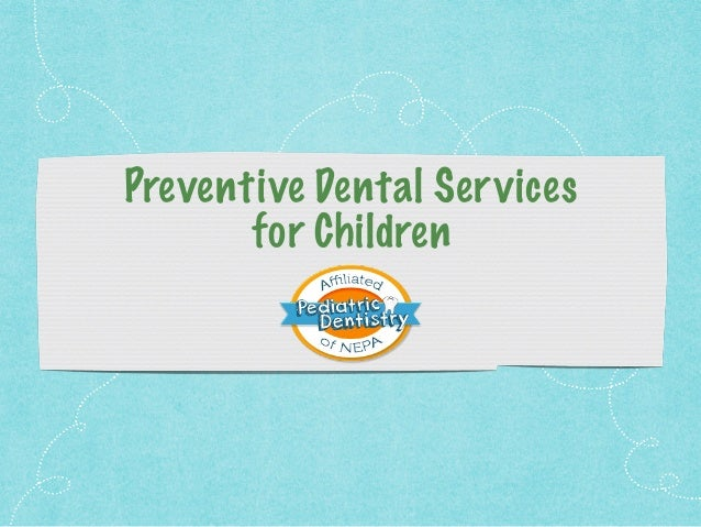 Preventive Dental Services for Children