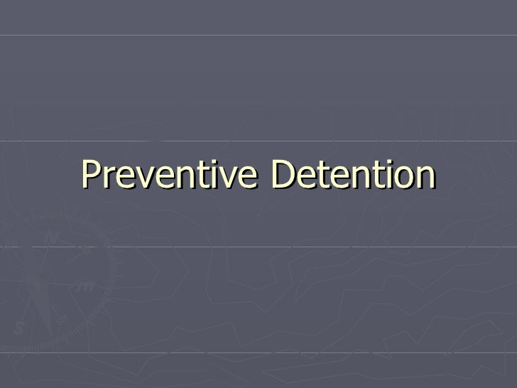 Preventive Detention