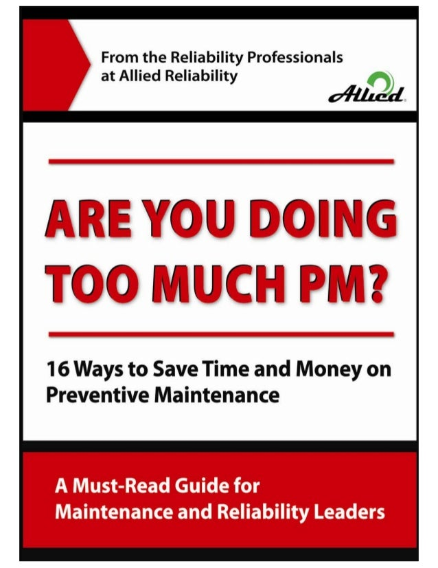 16 Ways to Save Time and Money on PM  Copyright Notice Copyright 2006 Allied Reliability, Inc. All rights reserved. Any un...