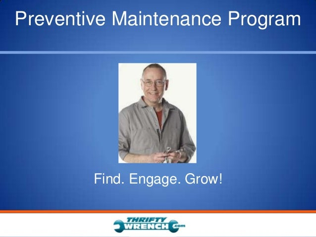 Preventive Maintenance Program        Find. Engage. Grow!