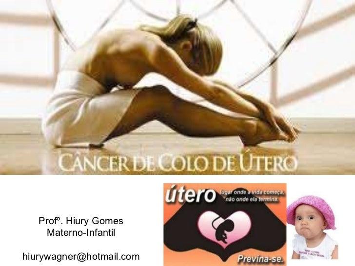 Profº. Hiury Gomes Materno-Infantil [email_address]