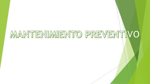 EL MANTENIMIENTO PREVENTIVO Gran parte de los problemas que se presentan en los sistemas de cómputo se pueden evitar o pre...