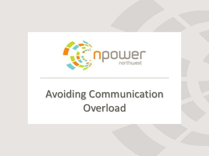 Avoiding Communication       Overload