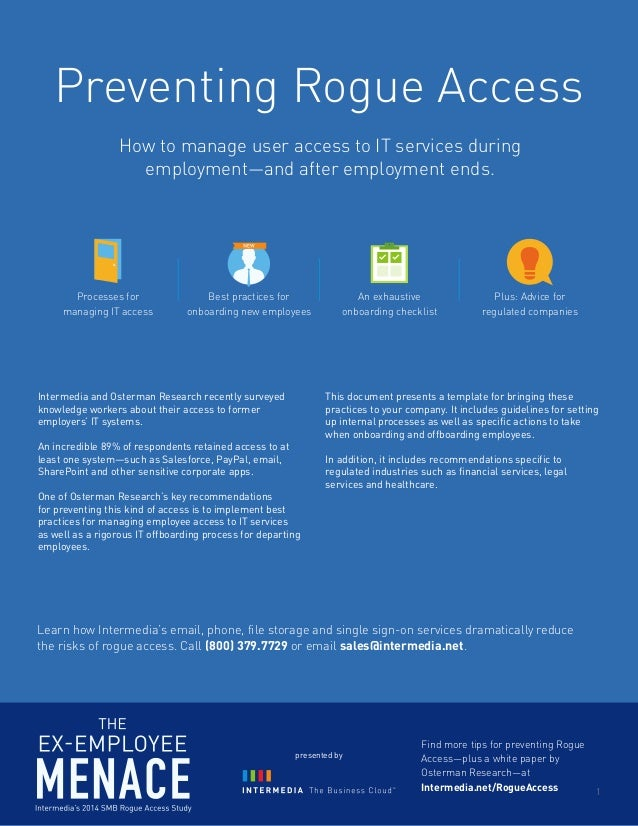 Preventing Rogue Access  Processes for  managing IT access  Best practices for  onboarding new employees  An exhaustive  o...