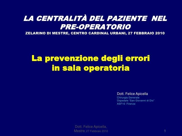 LA CENTRALITÀ DEL PAZIENTE  NEL PRE-OPERATORIOZELARINO DI MESTRE, CENTRO CARDINAL URBANI, 27 FEBBRAIO 2010<br />La prevenz...