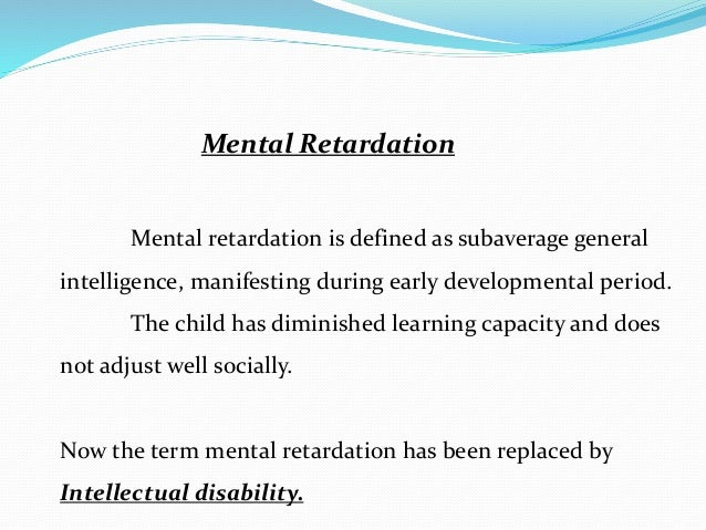 why is the medical definition of mental retardation of little use to teachers Find out information about profound mental retardation below average level of medical dictionary legal many teachers and parents feel that the.
