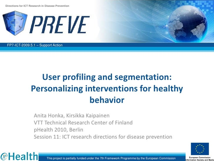 Directions for ICT Research in Disease Prevention      FP7-ICT-2009.5.1 – Support Action                          User pro...