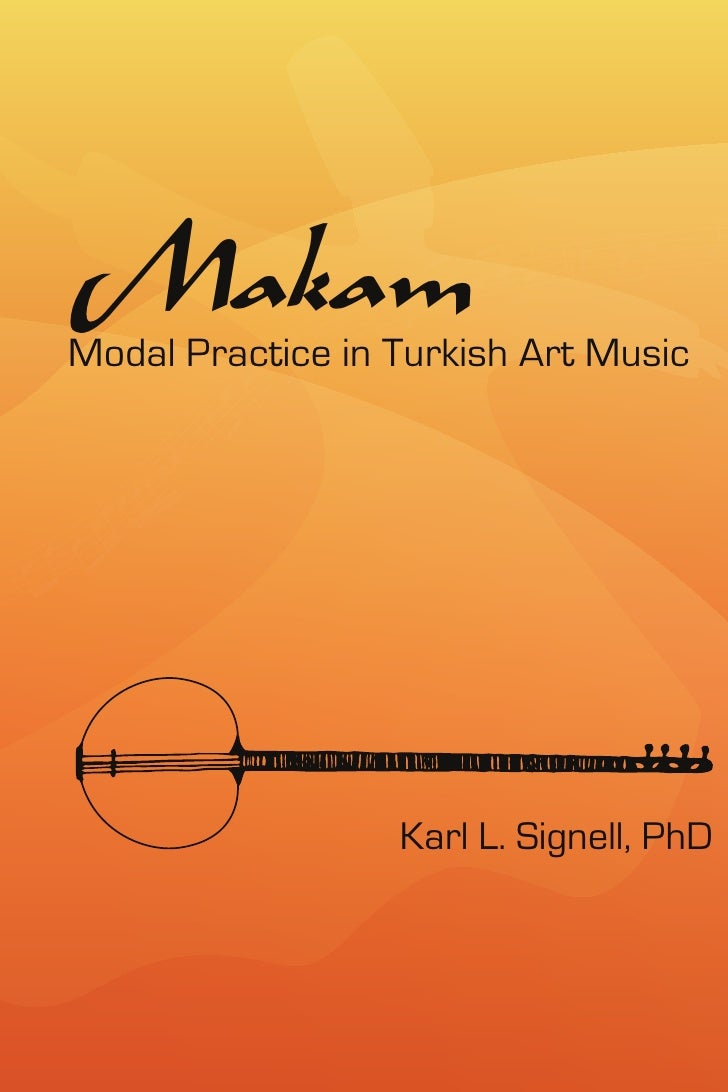 MakamModal Practice in Turkish Art Music                  Karl L. Signell, PhD