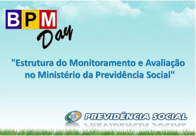 """1 """"Estrutura do Monitoramento e Avaliação no Ministério da Previdência Social"""""""