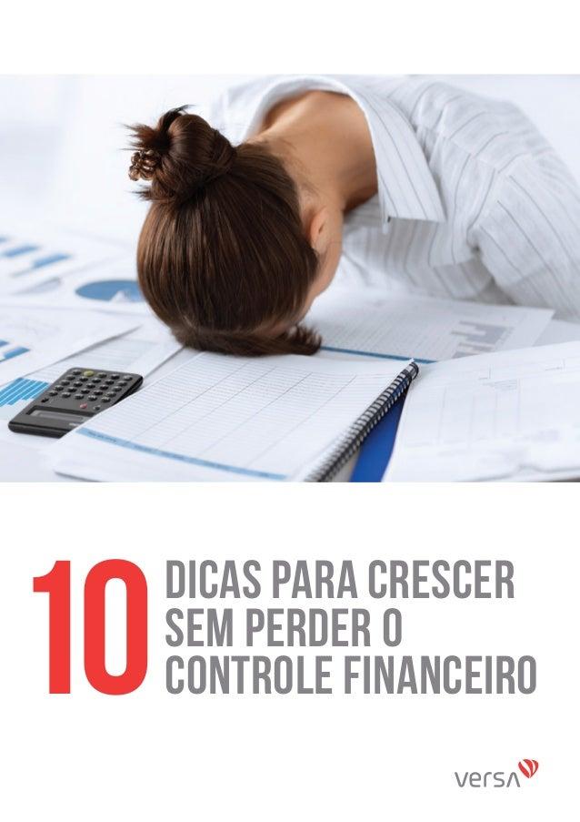 DICAS PARA CRESCER SEM PERDER O CONTROLE FINANCEIRO10