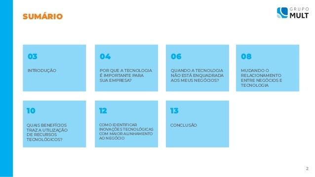 [EBOOK]  Meu negócio se enquadra na tecnologia ou a tecnologia na minha necessidade? Slide 2