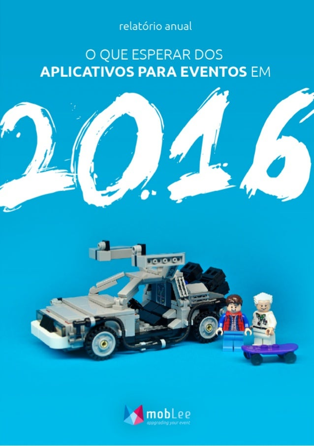 relatório anual O QUE ESPERAR DOS APLICATIVOS PARA EVENTOS EM Crédito – foto de capa Título: LEGO Back to the Future DeLor...