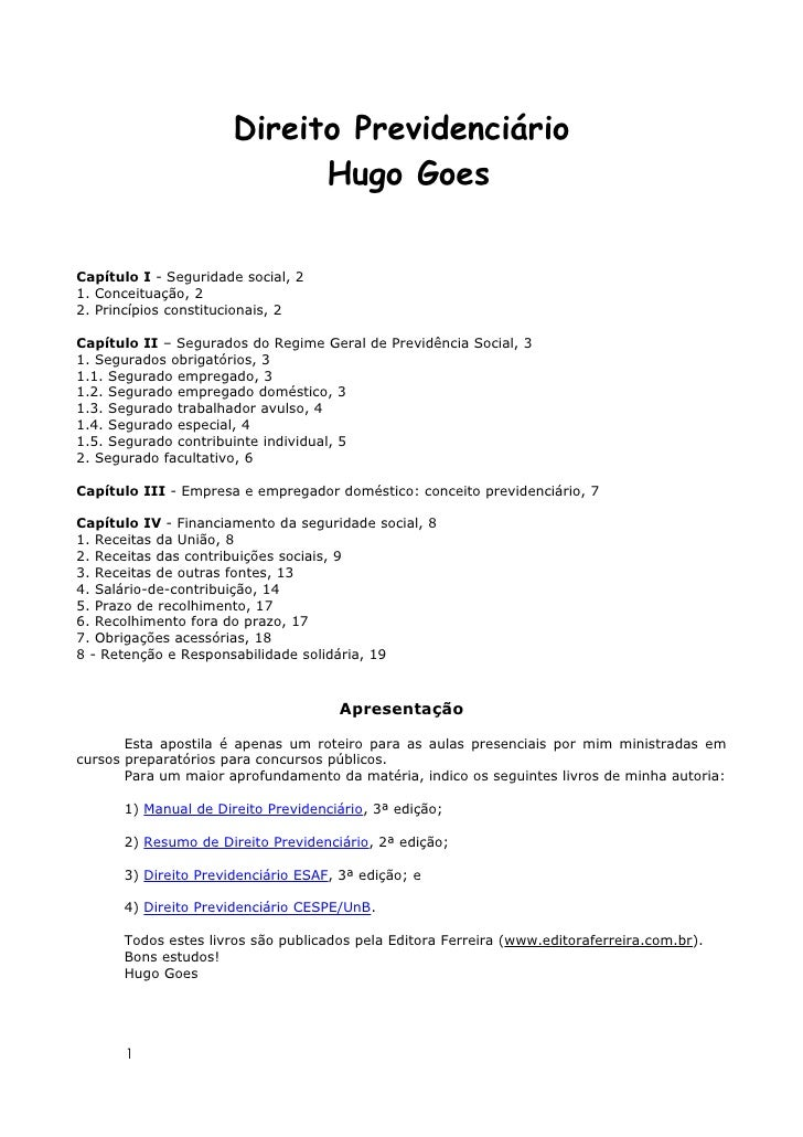 Direito Previdenciário                            Hugo GoesCapítulo I - Seguridade social, 21. Conceituação, 22. Princípio...