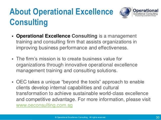© Operational Excellence Consulting. All rights reserved. 30 About Operational Excellence Consulting • Operational Excelle...