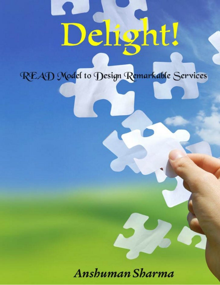 Delight!READ Model to Design Remarkable Services             Anshuman Sharma