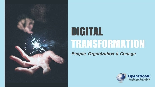 DIGITAL TRANSFORMATION People, Organization & Change
