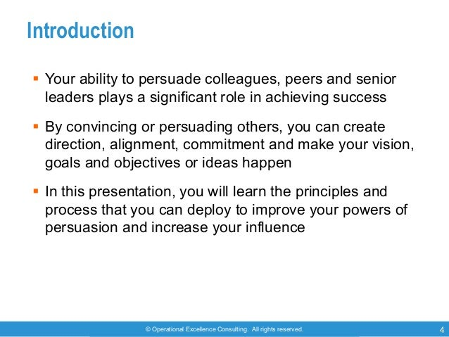 © Operational Excellence Consulting. All rights reserved. 4 Introduction § Your ability to persuade colleagues, peers and ...
