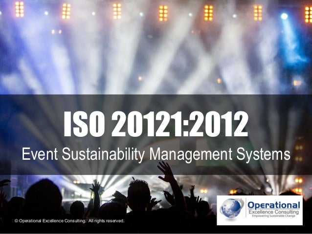 © Operational Excellence Consulting. All rights reserved. © Operational Excellence Consulting. All rights reserved. ISO 20...