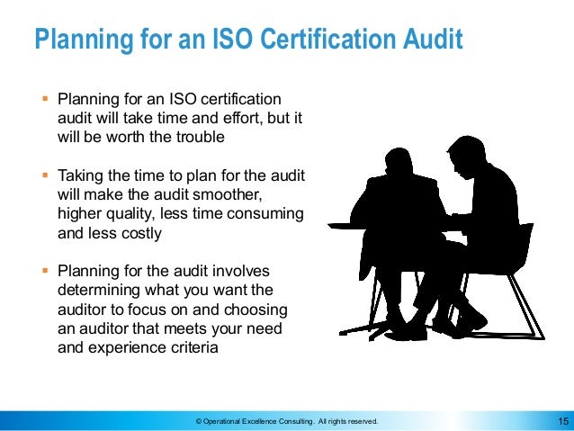 © Operational Excellence Consulting. All rights reserved. 15 Planning for an ISO Certification Audit § Planning for an ISO...