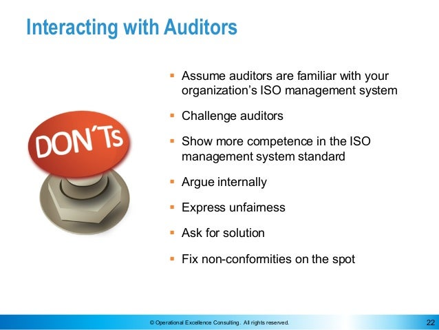 © Operational Excellence Consulting. All rights reserved. 22 Interacting with Auditors § Assume auditors are familiar with...