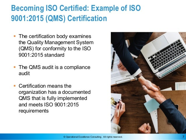 © Operational Excellence Consulting. All rights reserved. 7 Becoming ISO Certified: Example of ISO 9001:2015 (QMS) Certifi...