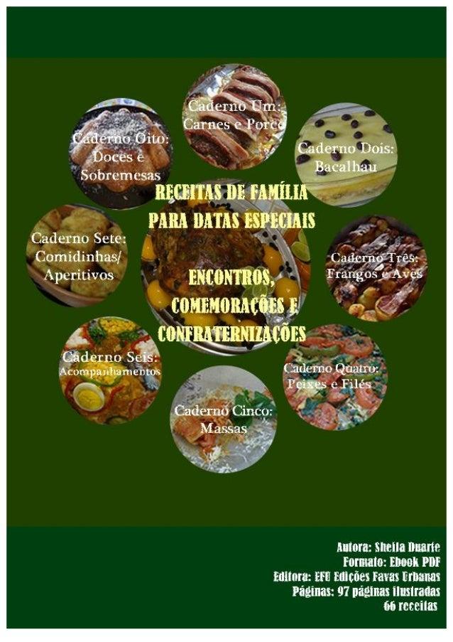 APRESENTAÇÃO  Receitas de Família para Datas Especiais Ceias de Natal e Ano Novo, Almoço de Páscoa, Comemoração do Dia das...