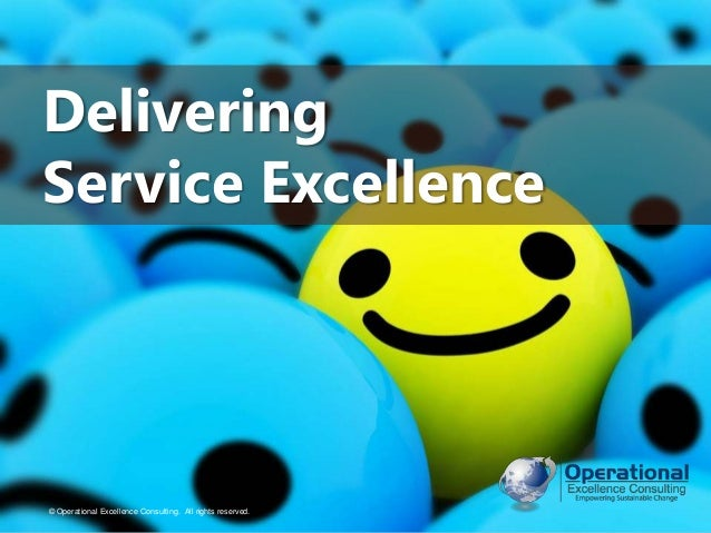 © Operational Excellence Consulting. All rights reserved.© Operational Excellence Consulting. All rights reserved. Deliver...