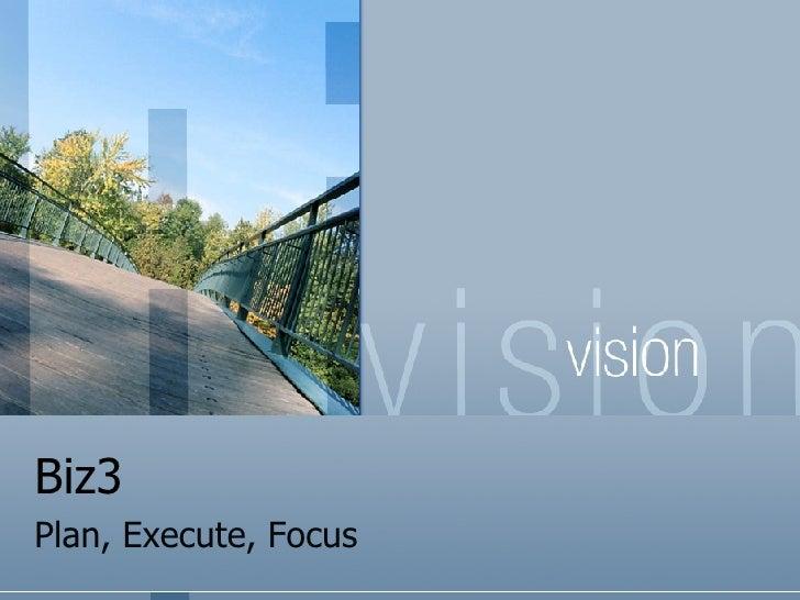 Biz3 Plan, Execute, Focus