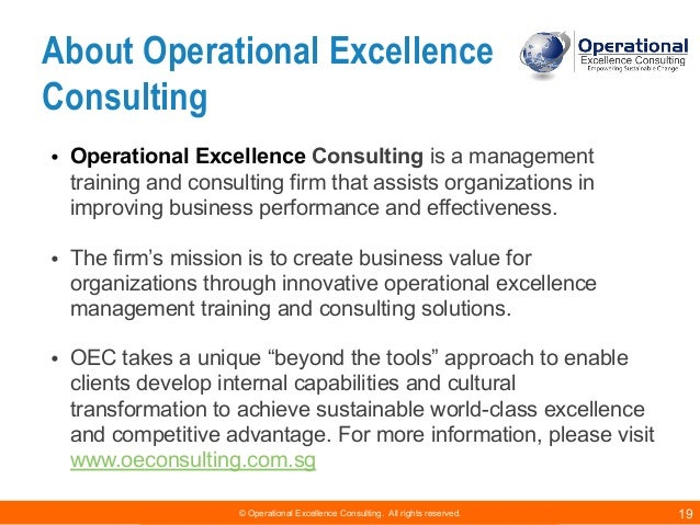 © Operational Excellence Consulting. All rights reserved. 19 About Operational Excellence Consulting • Operational Excelle...