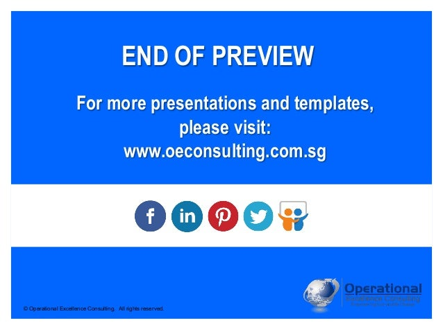 © Operational Excellence Consulting. All rights reserved. END OF PREVIEW For more presentations and templates, please visi...