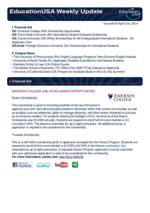 Issue #375 April 21st, 2014 I. Financial Aid UG: Emerson College (MA) Scholarship Opportunities UG: Ferris State Universit...