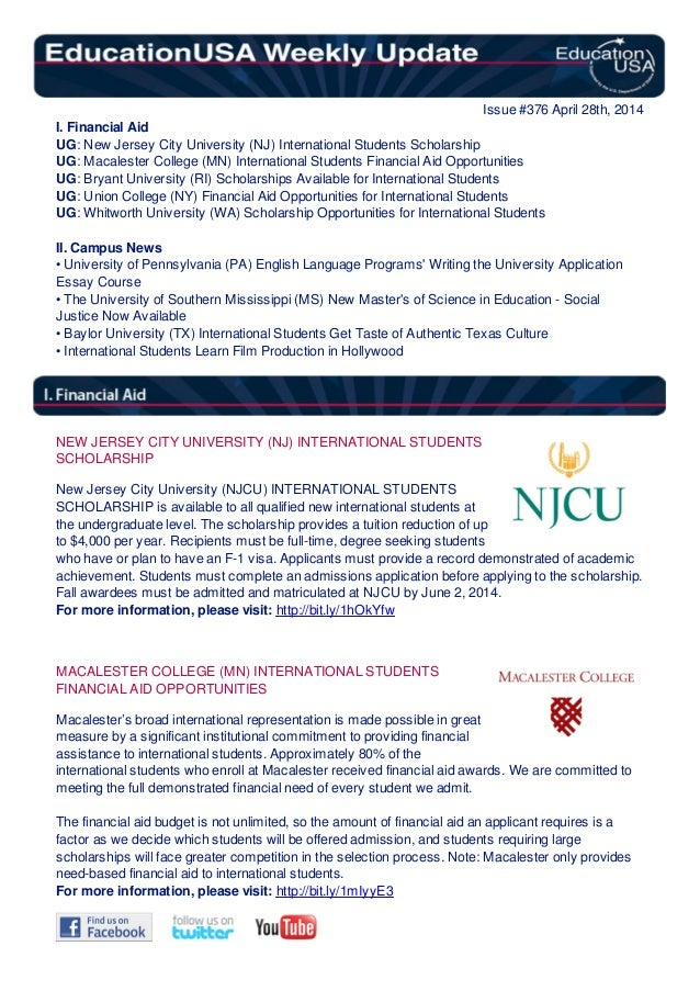 Issue #376 April 28th, 2014 I. Financial Aid UG: New Jersey City University (NJ) International Students Scholarship UG: Ma...