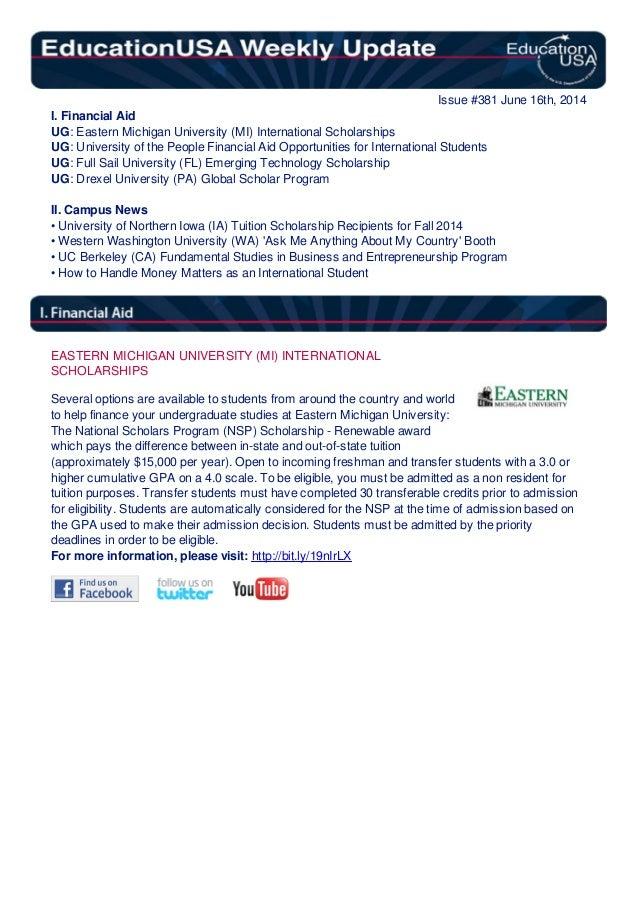 Issue #381 June 16th, 2014 I. Financial Aid UG: Eastern Michigan University (MI) International Scholarships UG: University...