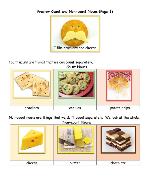 Preview Count and Non-count Nouns (Page 1) I like crackers and cheese. Count nouns are things that we can count separately...