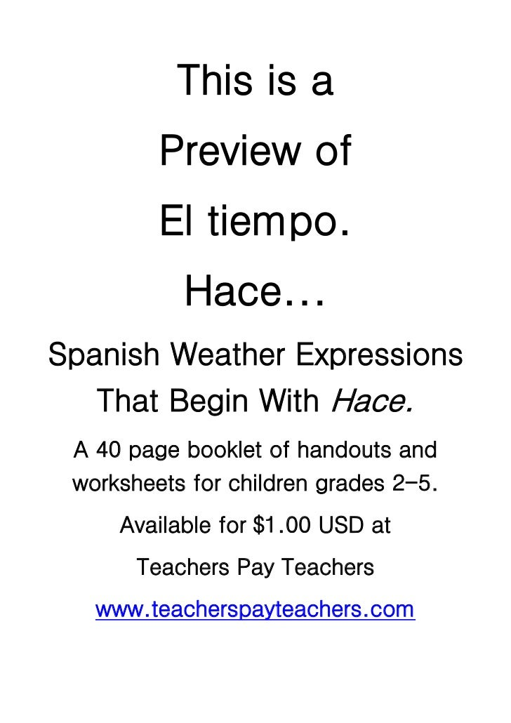 This is a         Preview of         El tiempo.           Hace...Spanish Weather Expressions   That Begin With Hace. A 40 ...
