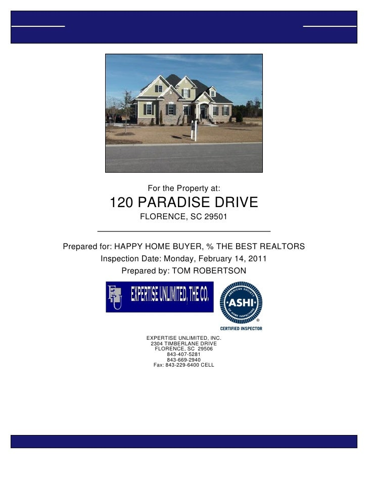 INSPECTION REPORT                 For the Property at:         120 PARADISE DRIVE                FLORENCE, SC 29501Prepare...