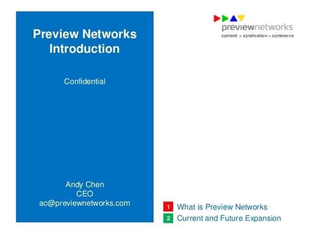 Preview Networks                                             content > syndication > commerce                Introduction ...