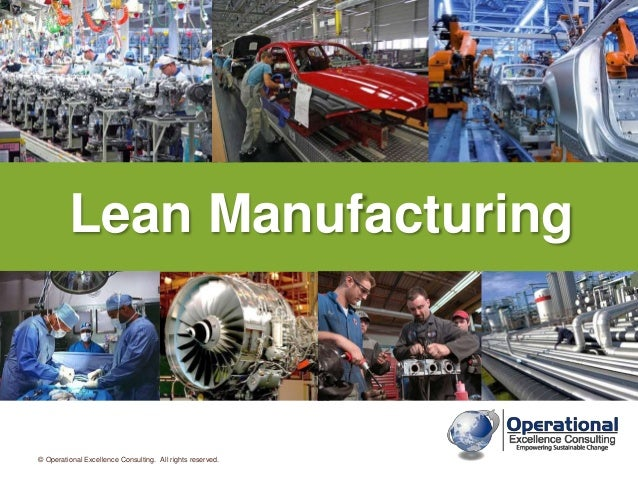 © Operational Excellence Consulting. All rights reserved. Lean Manufacturing