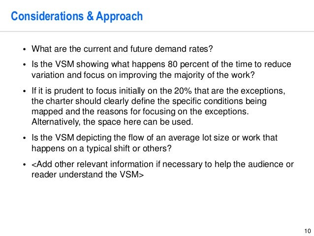 10 Considerations & Approach • What are the current and future demand rates? • Is the VSM showing what happens 80 percent ...