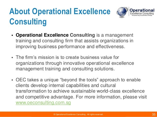 © Operational Excellence Consulting. All rights reserved. 35 About Operational Excellence Consulting • Operational Excelle...