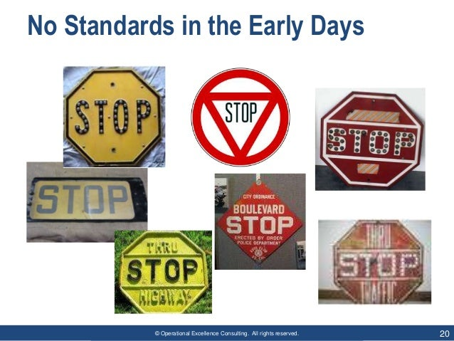 © Operational Excellence Consulting. All rights reserved. 20 No Standards in the Early Days