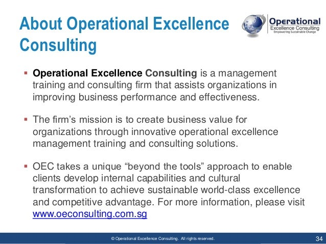 © Operational Excellence Consulting. All rights reserved. 34 About Operational Excellence Consulting  Operational Excelle...