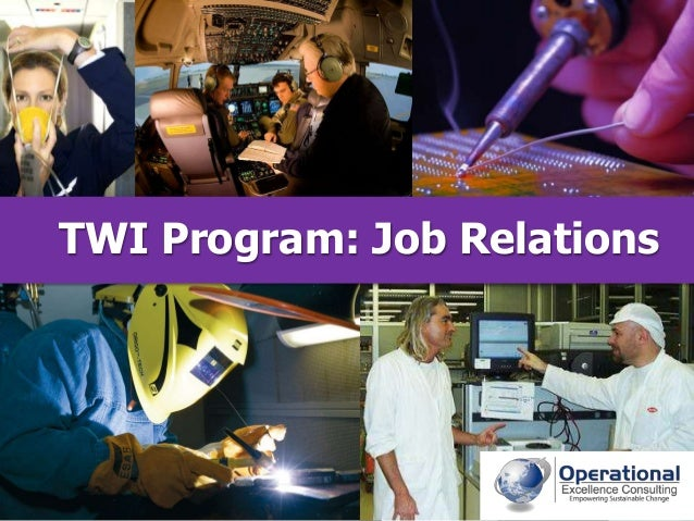 © Operational Excellence Consulting. All rights reserved. TWI Program: Job Relations