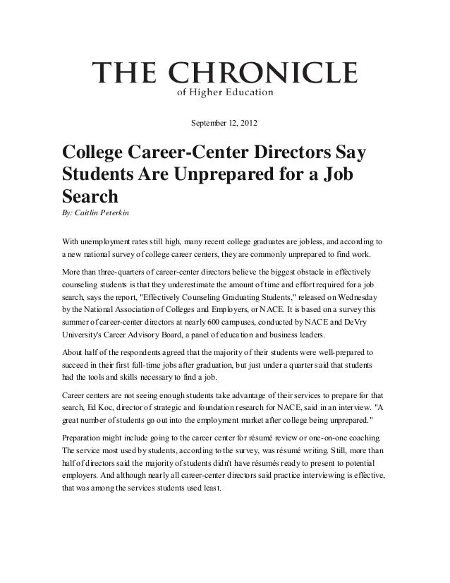 September 12, 2012  College Career-Center Directors Say Students Are Unprepared for a Job Search By: Caitlin Peterkin With...