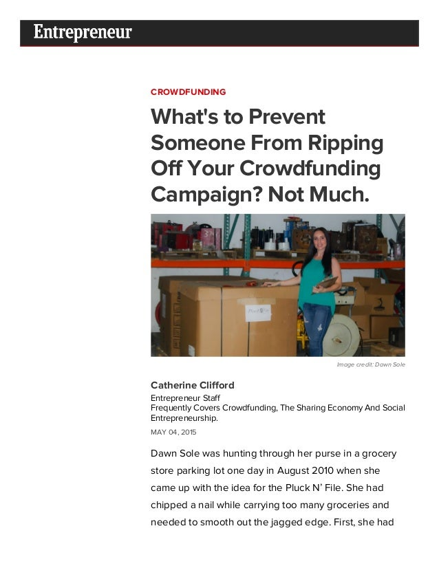 5/4/2015 What's to Prevent Someone From Ripping Off Your Crowdfunding Campaign? Not Much. http://www.entrepreneur.com/arti...