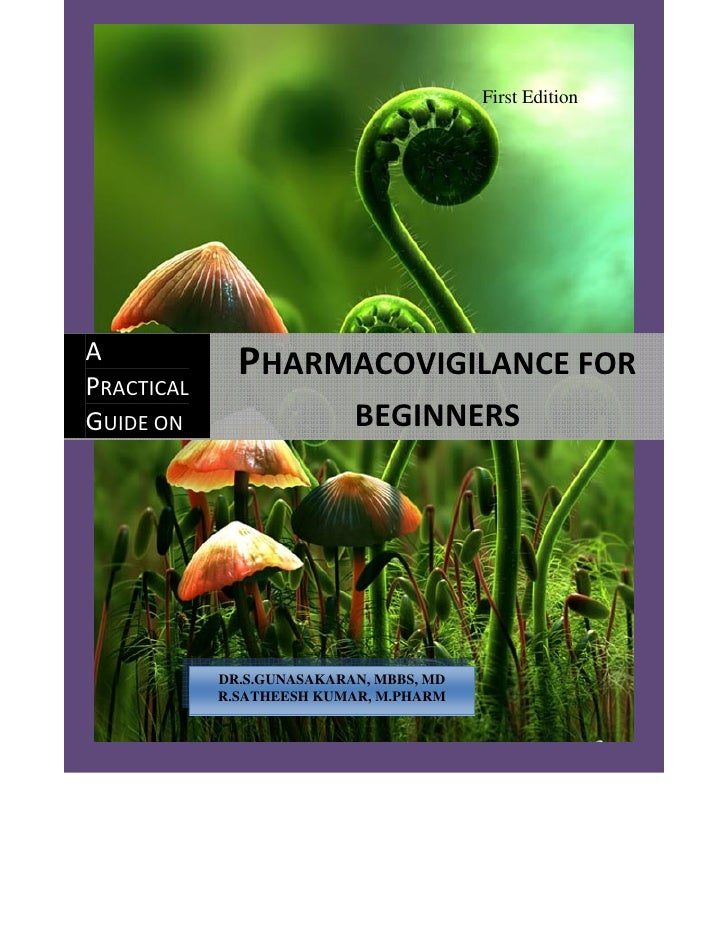 A Practical Guide on Pharmacovigilance for Beginners                                                                   Fir...