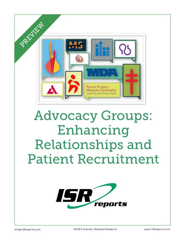 Advocacy Groups: Enhancing Relationships and Patient Recruitment Info@ISRreports.com    ©2013 Industry Standard R...