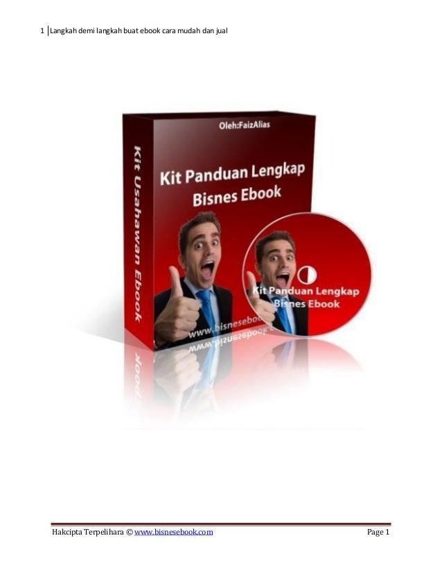 1 Langkah demi langkah buat ebook cara mudah dan jual Hakcipta Terpelihara © www.bisnesebook.com Page 1